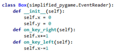 Using `pygame` can be cumbersome sometimes. This module simplifies its use by providing shortcuts for the most used `pygame` function and turning game coding into Event-driven programming.