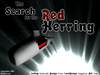 Search for the Red Herring
