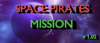 Space Pirates Mission